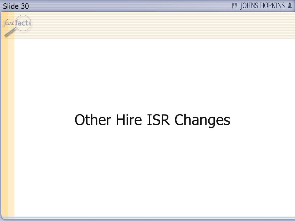 Slide 30 Other Hire ISR Changes