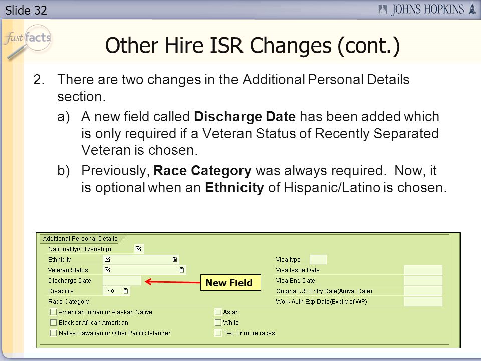 Slide 32 Other Hire ISR Changes (cont.) 2.There are two changes in the Additional Personal Details section.