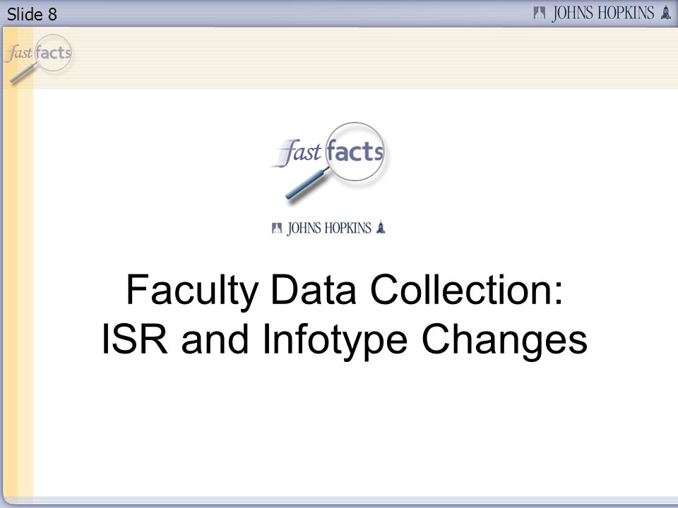 Slide 8 Faculty Data Collection: ISR and Infotype Changes
