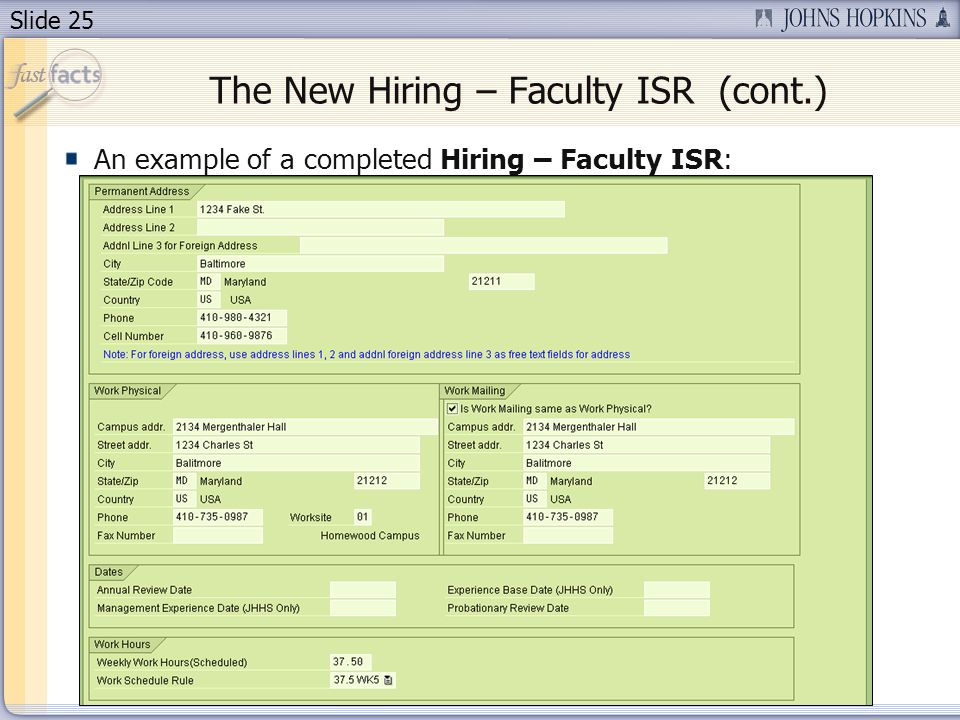 Slide 25 The New Hiring – Faculty ISR (cont.) An example of a completed Hiring – Faculty ISR:
