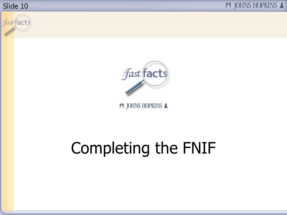 Slide 10 Completing the FNIF