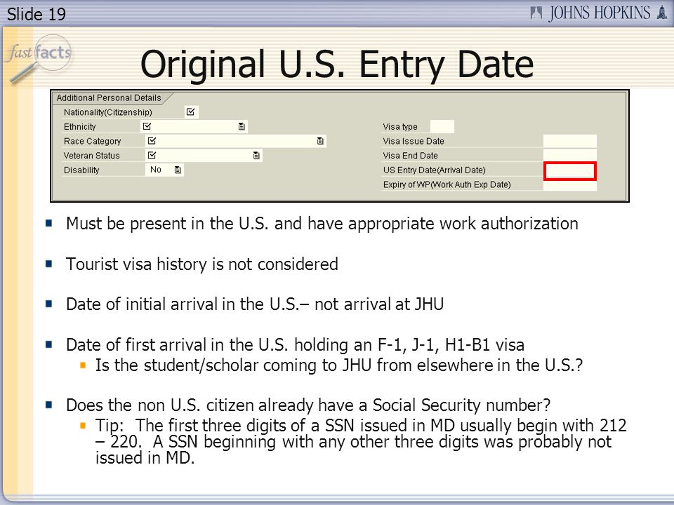 Slide 19 Original U.S. Entry Date Must be present in the U.S.
