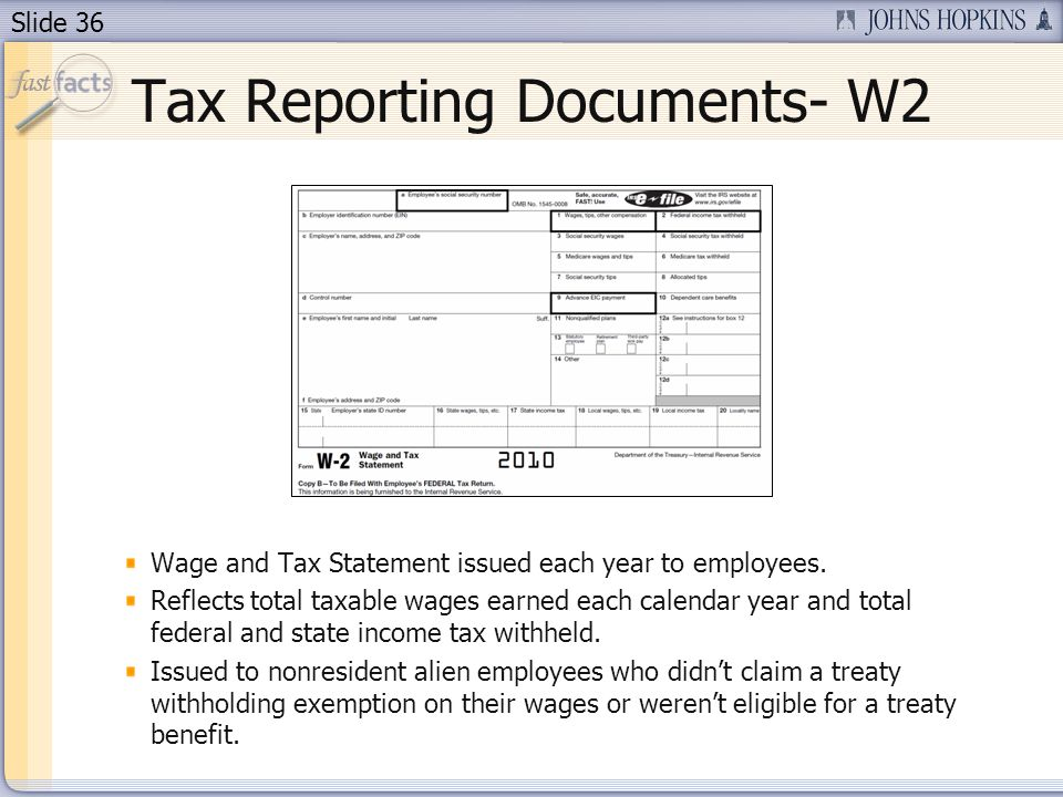 Slide 36 Tax Reporting Documents- W2 Wage and Tax Statement issued each year to employees.