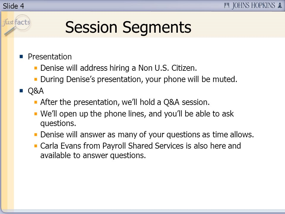 Slide 4 Session Segments Presentation Denise will address hiring a Non U.S.