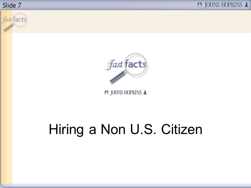 Slide 7 Hiring a Non U.S. Citizen