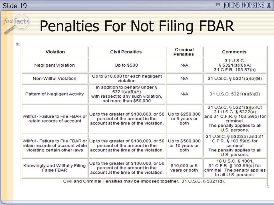 Slide 19 Penalties For Not Filing FBAR