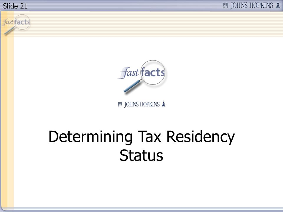 Slide 21 Determining Tax Residency Status