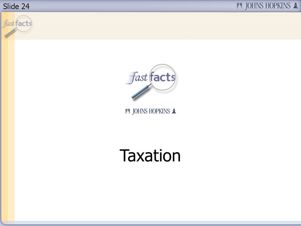 Slide 24 Taxation