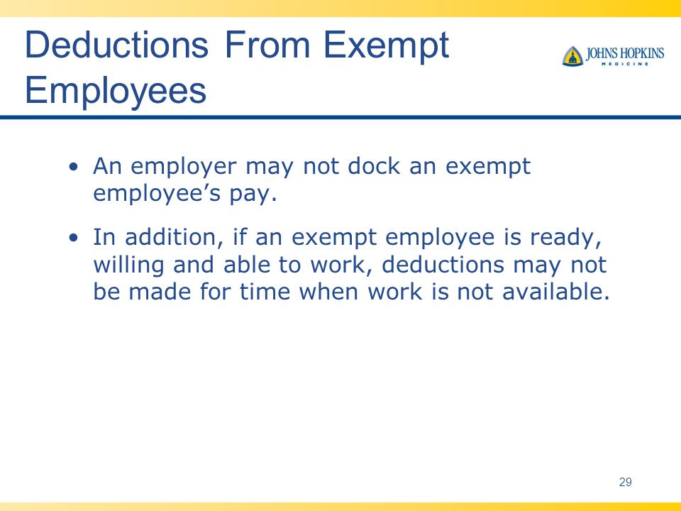 Deductions From Exempt Employees An employer may not dock an exempt employees pay.