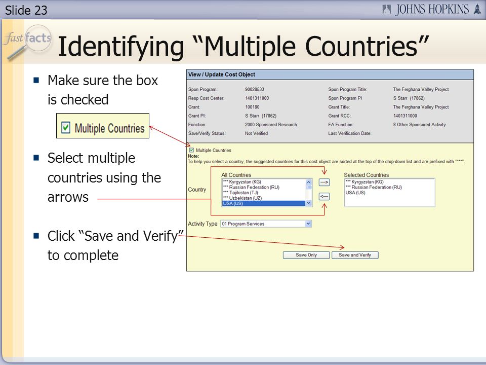 Slide 23 Identifying Multiple Countries Make sure the box is checked Select multiple countries using the arrows Click Save and Verify to complete