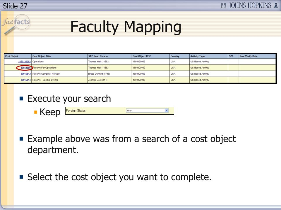 Slide 27 Faculty Mapping Execute your search Keep Example above was from a search of a cost object department.
