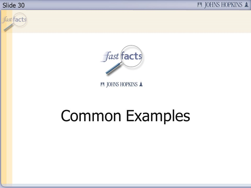 Slide 30 Common Examples