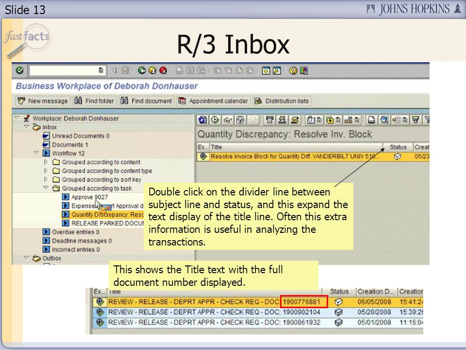 Slide 13 Double click on the divider line between subject line and status, and this expand the text display of the title line. Often this extra inform