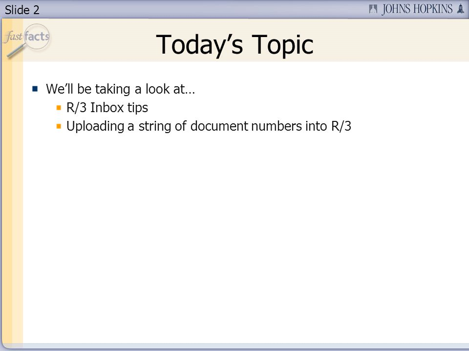 Slide 2 Todays Topic Well be taking a look at… R/3 Inbox tips Uploading a string of document numbers into R/3