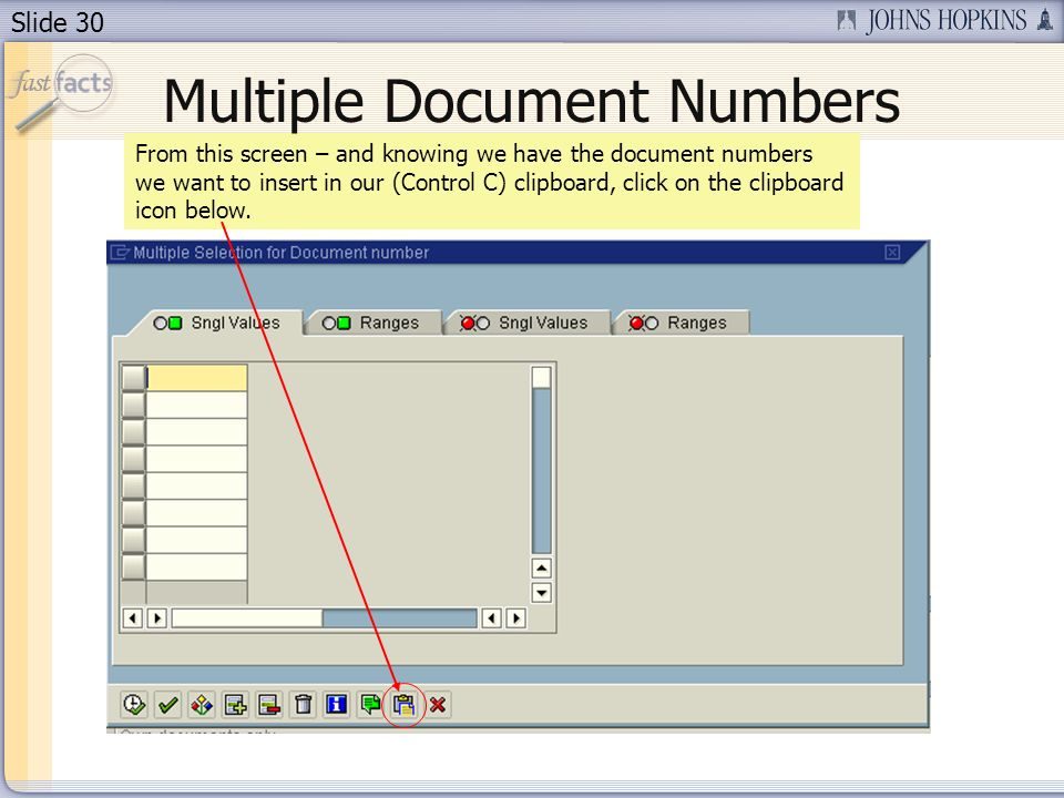 Slide 30 From this screen – and knowing we have the document numbers we want to insert in our (Control C) clipboard, click on the clipboard icon below.