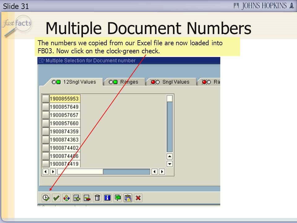 Slide 31 The numbers we copied from our Excel file are now loaded into FB03.