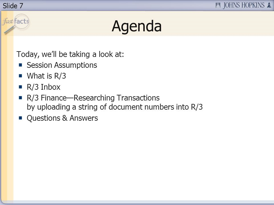 Slide 8 Assumptions Participants have access to R/3 Participants are beginning or intermediate users of SAP R/3