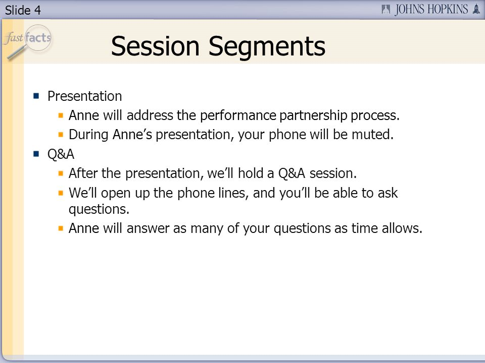 Slide 4 Session Segments Presentation Anne will address the performance partnership process.