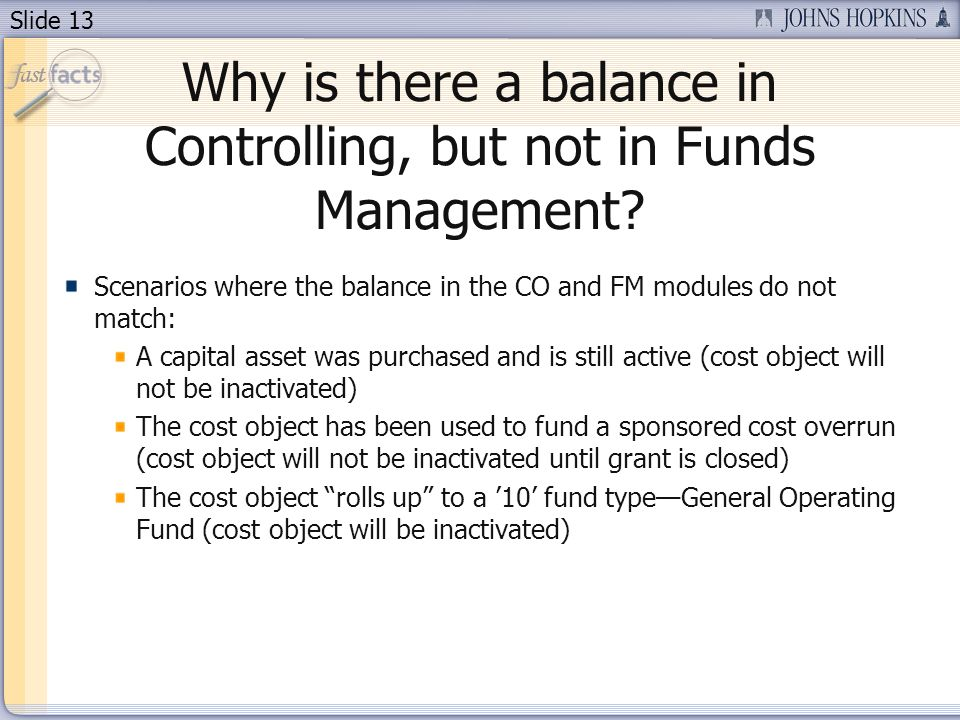 Slide 13 Why is there a balance in Controlling, but not in Funds Management.
