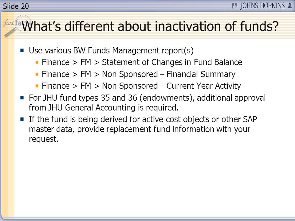 Slide 20 Whats different about inactivation of funds.