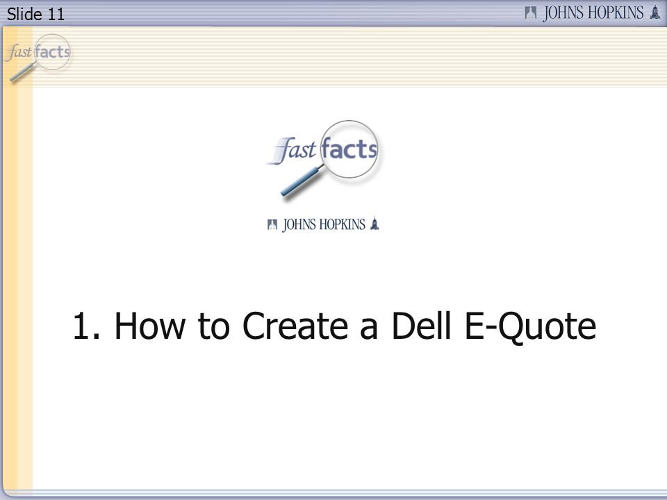 Slide 11 1. How to Create a Dell E-Quote