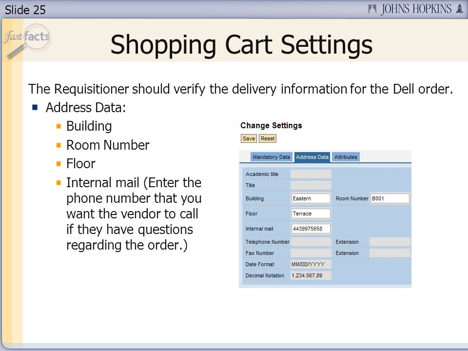 Slide 25 Shopping Cart Settings The Requisitioner should verify the delivery information for the Dell order.