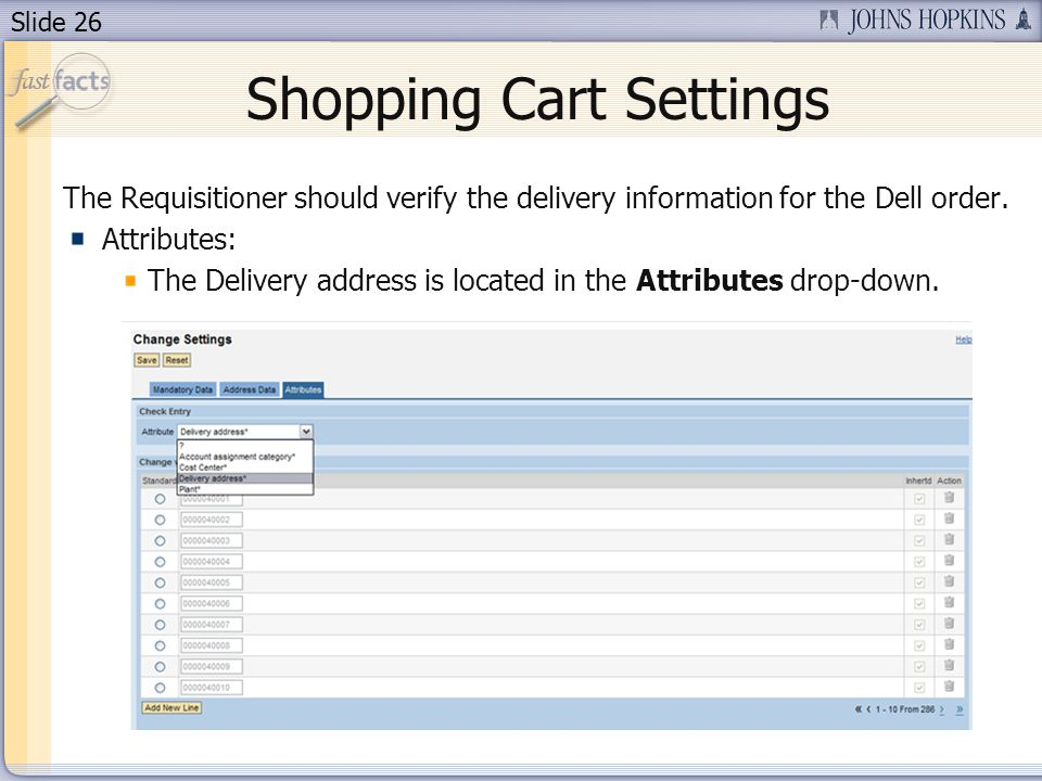 Slide 26 Shopping Cart Settings The Requisitioner should verify the delivery information for the Dell order.