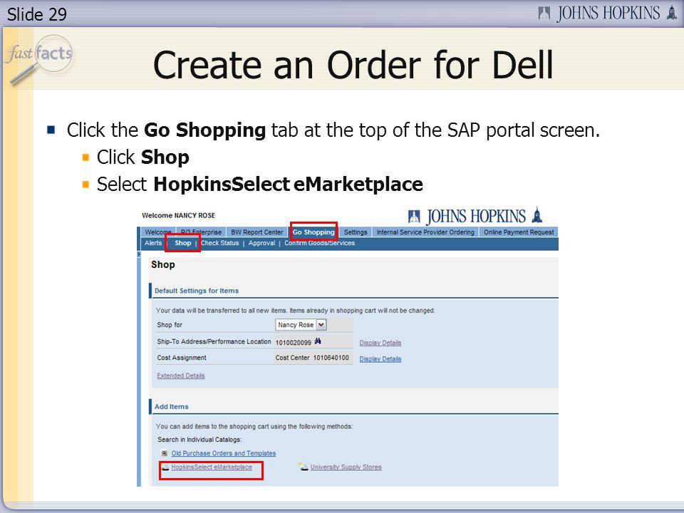 Slide 29 Create an Order for Dell Click the Go Shopping tab at the top of the SAP portal screen.