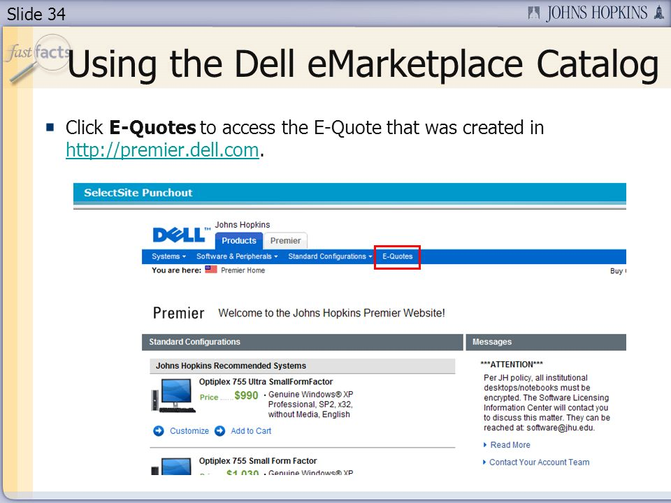Slide 34 Click E-Quotes to access the E-Quote that was created in http://premier.dell.com.