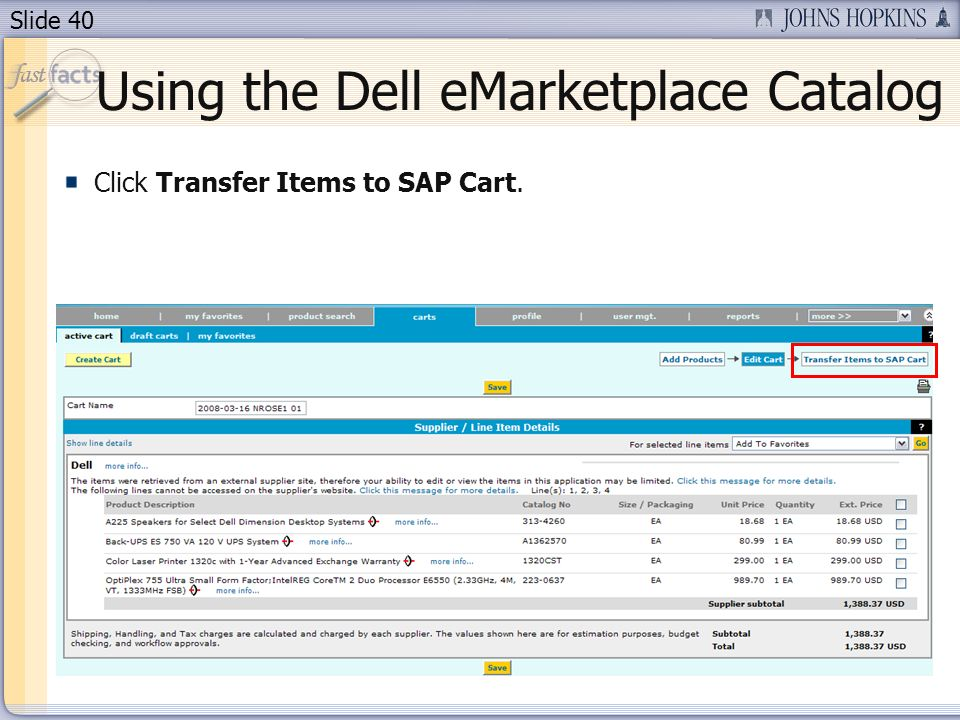 Slide 40 Click Transfer Items to SAP Cart. Using the Dell eMarketplace Catalog