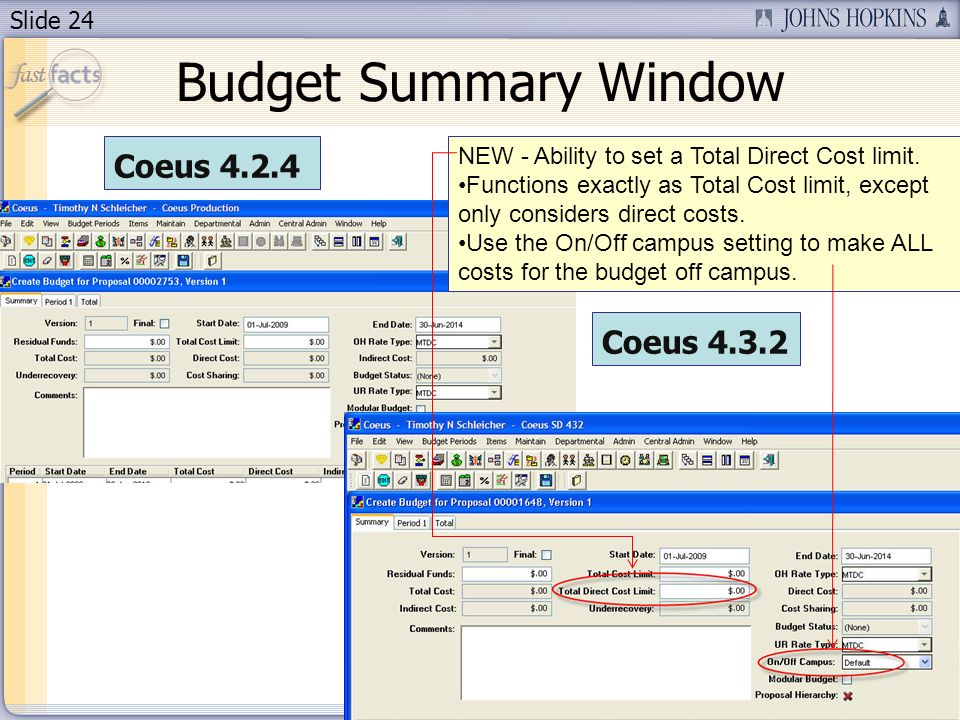 Slide 24 Budget Summary Window NEW - Ability to set a Total Direct Cost limit. Functions exactly as Total Cost limit, except only considers direct cos