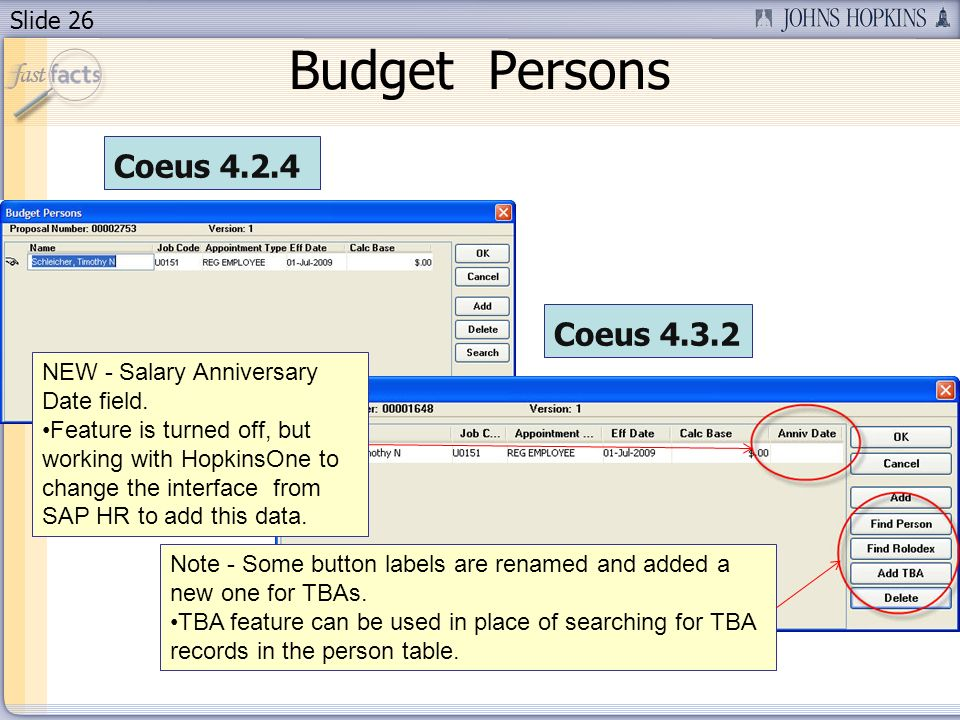 Slide 26 Budget Persons Note - Some button labels are renamed and added a new one for TBAs. TBA feature can be used in place of searching for TBA reco