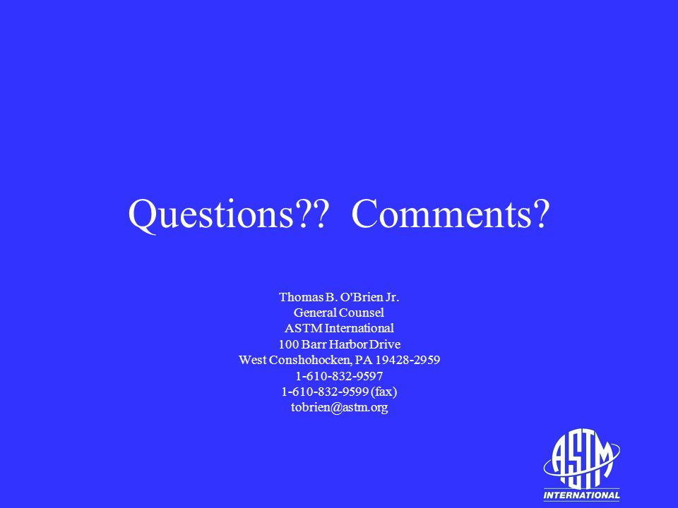 Questions . Comments. Thomas B. O Brien Jr.