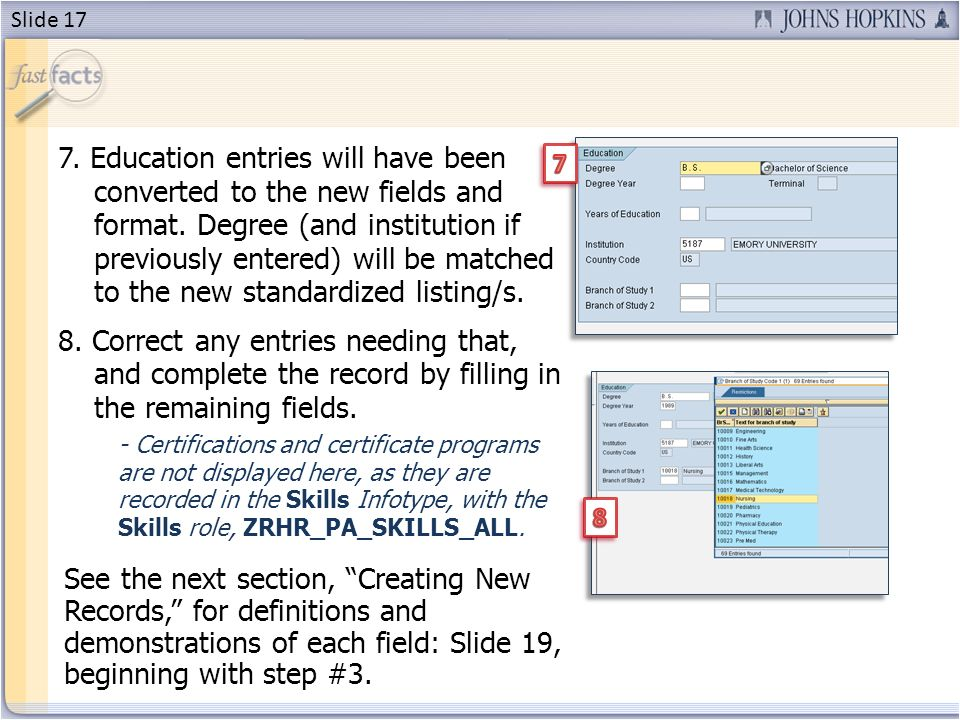 7. Education entries will have been converted to the new fields and format.