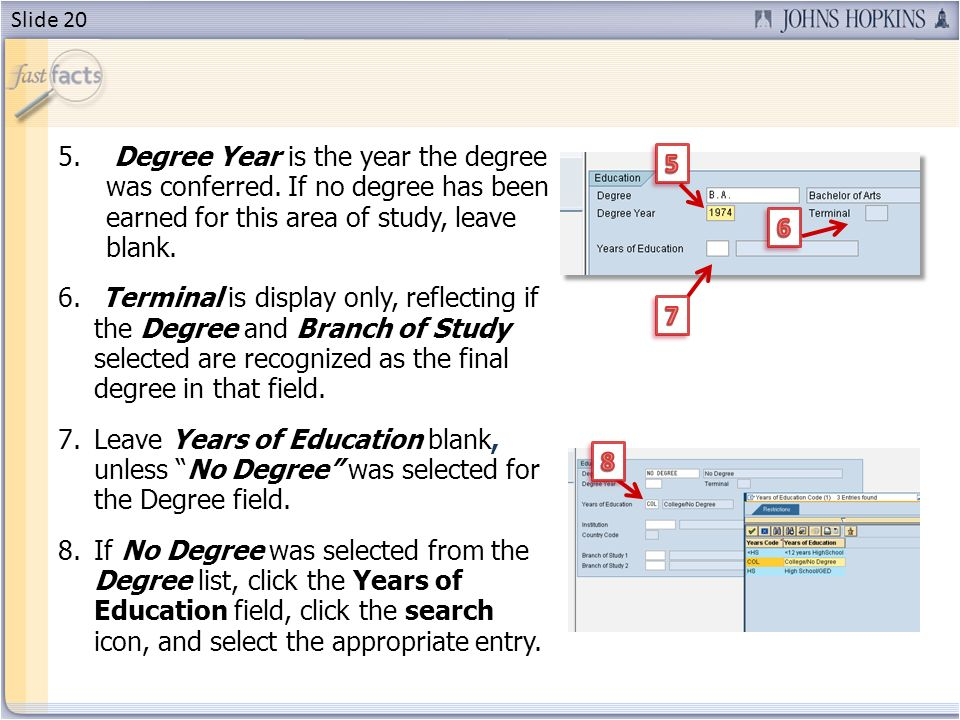 5. Degree Year is the year the degree was conferred.