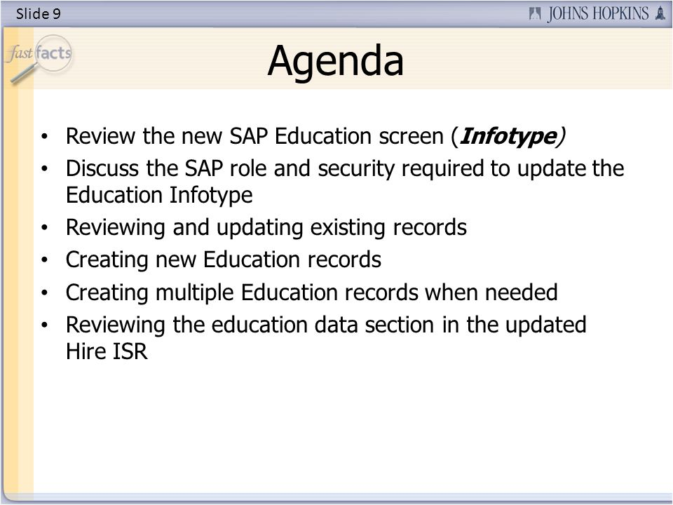 The new SAP Education screen (Infotype) * has improved fields for recording employee education.