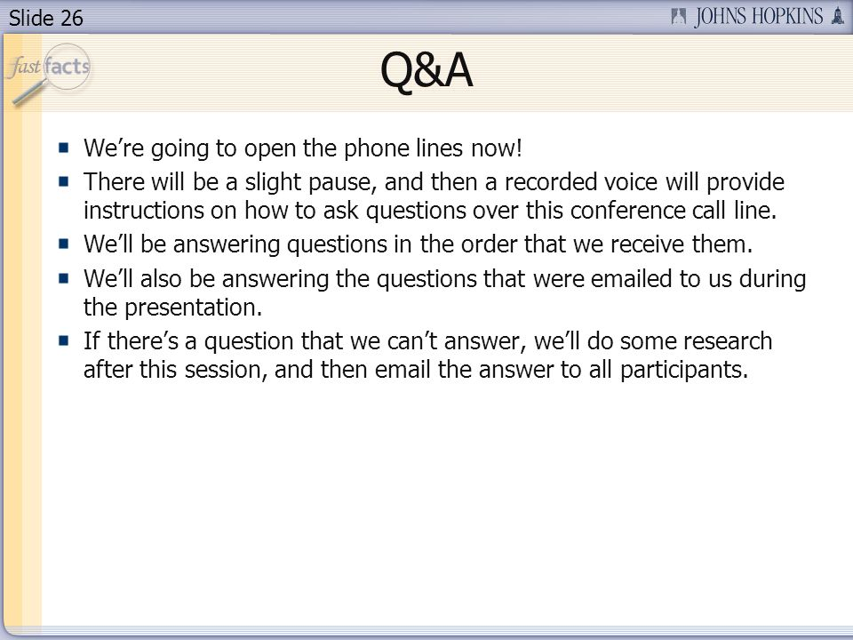 Slide 26 Q&A Were going to open the phone lines now.