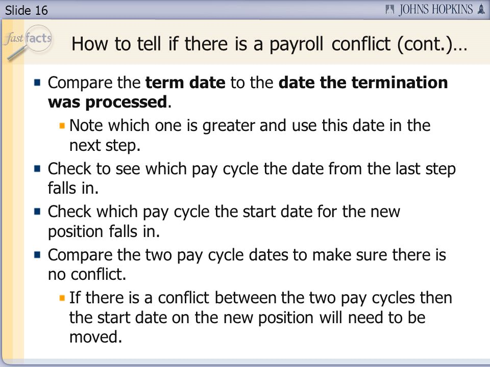 Slide 16 Compare the term date to the date the termination was processed.