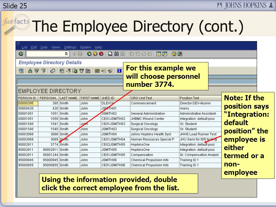 Slide 25 The Employee Directory (cont.) Using the information provided, double click the correct employee from the list.