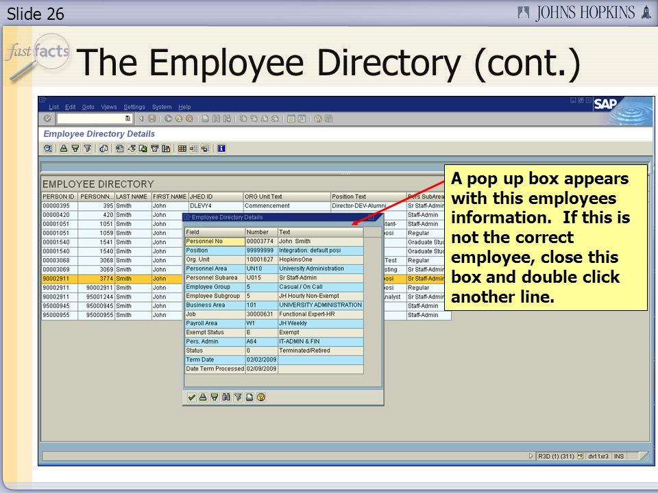 Slide 26 The Employee Directory (cont.) A pop up box appears with this employees information.