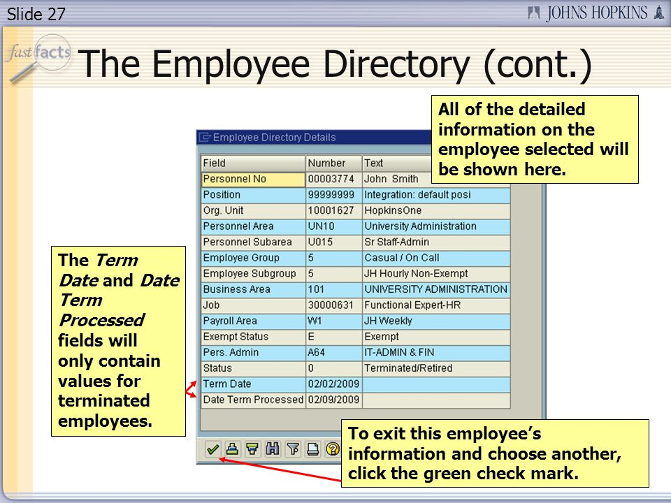 Slide 27 The Employee Directory (cont.) All of the detailed information on the employee selected will be shown here.