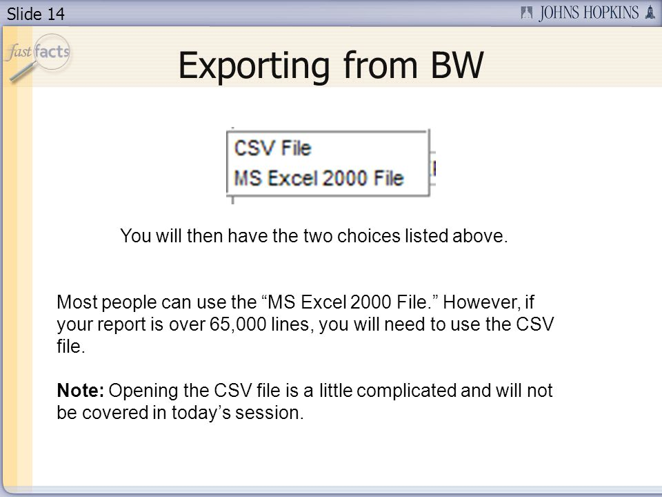 Slide 14 You will then have the two choices listed above.