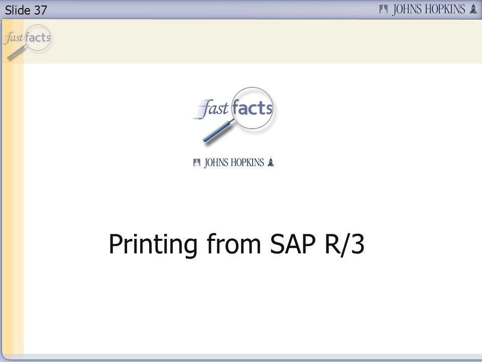 Slide 37 Printing from SAP R/3