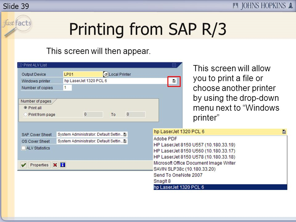 Slide 39 Printing from SAP R/3 This screen will then appear.