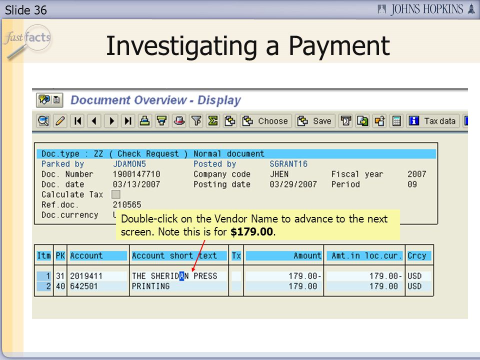 Slide 36 Investigating a Payment Double-click on the Vendor Name to advance to the next screen.