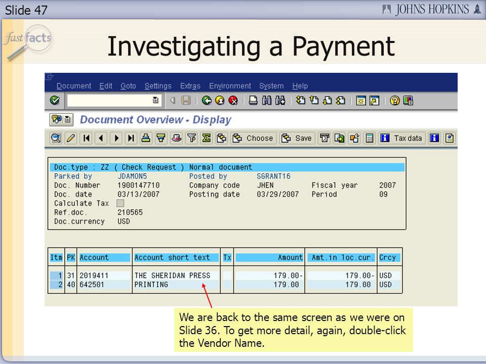 Slide 47 Investigating a Payment We are back to the same screen as we were on Slide 36.