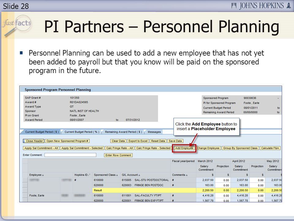 Slide 28 Personnel Planning can be used to add a new employee that has not yet been added to payroll but that you know will be paid on the sponsored program in the future.