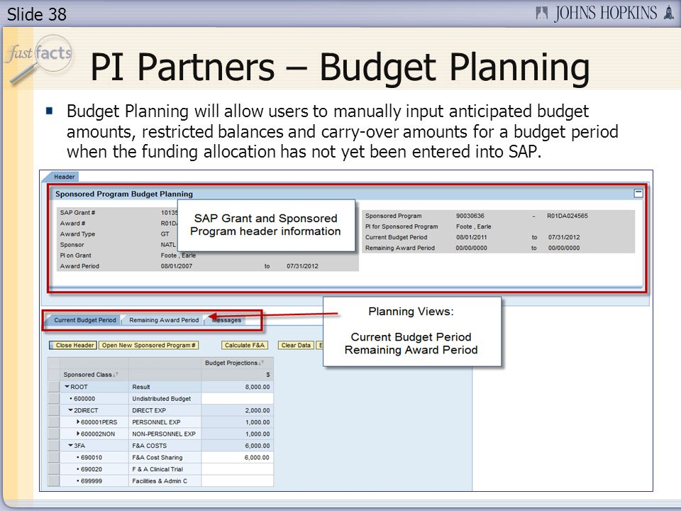 Slide 38 Budget Planning will allow users to manually input anticipated budget amounts, restricted balances and carry-over amounts for a budget period