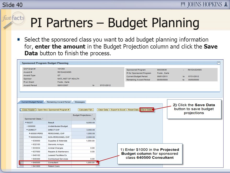 Slide 40 Select the sponsored class you want to add budget planning information for, enter the amount in the Budget Projection column and click the Save Data button to finish the process.