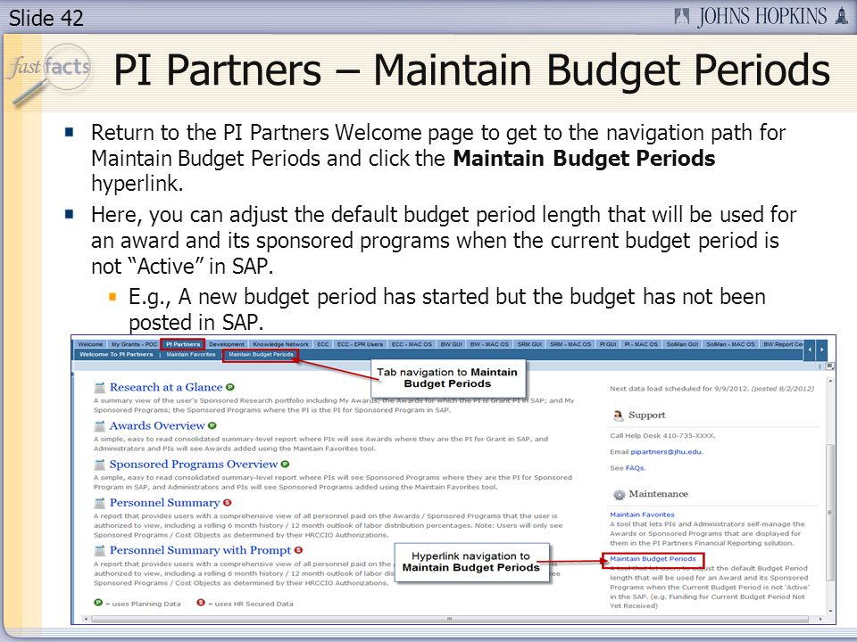 Slide 42 Return to the PI Partners Welcome page to get to the navigation path for Maintain Budget Periods and click the Maintain Budget Periods hyperlink.